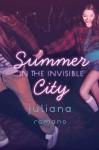 Summer in the Invisible City - Juliana Romano