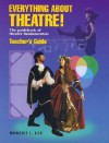 Everything about Theatre!: The Guidebook of Theatre Fundamentals - Robert Lee