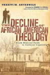 The Decline of African American Theology: From Biblical Faith to Cultural Captivity - Thabiti M. Anyabwile, Mark A. Noll