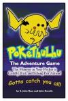Pokethulhu: The Adventure Game - John Kovalic, S. John Ross