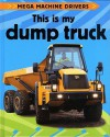 This Is My Dump Truck - Chris Oxlade, Andy Crawford