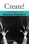 Create!: The No Nonsense Guide to Photoshop Elements 2 - Greg Simsic