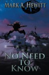 No Need to Know - Mark A. Hewitt