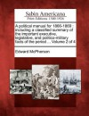 A Political Manual for 1866-1869: Including a Classified Summary of the Important Executive, Legislative, and Politico-Military Facts of the Period ... Volume 2 of 4 - Edward McPherson
