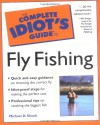 The Complete Idiot's Guide to Fly Fishing - Michael D. Shook