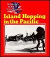 Island Hopping in the Pacific - Jean F. Blashfield