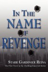 In the Name of Revenge - Starr Gardinier