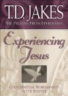 Experiencing Jesus (Six Pillars From Ephesians Book #2): God's Spiritual Workmanship in the Believer - T.D. Jakes