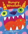 Hungry Monsters: A Pop-Up Book of Colors - Matt Mitter, Jo Brown