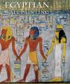 Egyptian Wall Painting - Francesco Tiradritti, Sandro Vannini, Megan Malta, Austin Allen, Marguerite Shore