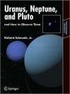 Uranus, Neptune, and Pluto and How to Observe Them (NOOKstudy eTextbook) - Richard Schmude Jr.