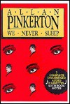 We Never Sleep - Allan Pinkerton