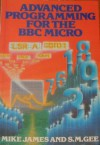 Advanced Programming for the BBC Micro - Mike James