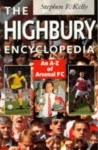 The Highbury Encyclopedia: An A Z Of Arsenal Fc - Stephen F. Kelly