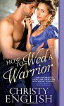 How to Wed a Warrior (Broadswords and Ballrooms) - Christy English