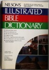 Nelson's Illustrated Bible Dictionary - Herbert Lockyer