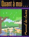 Quant à Moi: Témoignages De Français Et Des Francophones: Manuel De Classe - Jeannette D. Bragger, Donald Rice