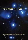 Turok's Gift - Bernard Goldstein