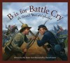 B is for Battle Cry: A Civil War Alphabet - Patricia Bauer, David Geister