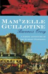 Mam'zelle Guillotine (Scarlet Pimpernel) - Baroness Emma Orczy