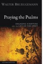 Praying the Psalms, Second Edition: Engaging Scripture and the Life of the Spirit - Walter Brueggemann