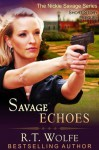 Savage Echoes - R.T. Wolfe