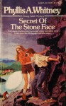 The Secret of Stone Face - Phyllis A. Whitney