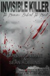 Invisible Killer: The Monster Behind the Mask - Diana Montané, Sean Robbins