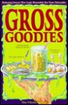 Gross Goodies - Tina Vilicich-Solomon