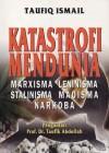 Katastrofi Mendunia: Marxisma Leninisma Stalinisma Maoisma Narkoba - Taufiq Ismail