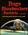 Bugs, bloodsuckers, bacteria, and more!: On your body and in your home - Peter Brookesmith