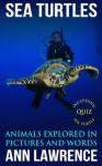 Sea Turtles - Animals Explored in Pictures and Words - Ann Lawrence