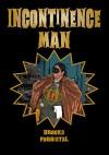 Incontinence Man - Nicholas Forristal, K.S. Brooks, K.S. Brooks