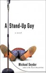 A Stand-Up Guy - Michael Snyder
