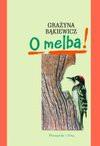 O melba! - Grażyna Bąkiewicz