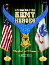United States Army Heroes: Medal of Honor (Volume 1) - C. Douglas Sterner