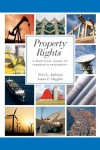 Property Rights: A Practical Guide to Freedom and Prosperity - Terry L. Anderson, Laura E. Huggins