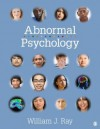 Abnormal Psychology: Neuroscience Perspectives on Human Behavior and Experience - William J. Ray
