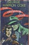 The Crimson Clue - George Harmon Coxe