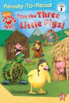 Save the Three Little Pigs! - Melinda Richards, Little Airplane Productions, Alexandria Fogarty