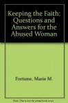Keeping the Faith: Questions and Answers for the Abused Woman - Marie M. Fortune