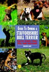 Guide To Owning A Staffordshire Bull Terrier (Guide To Owning Dog Series) - Marion Lane