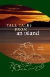 Tall Tales from an Island - P.A. MacNab