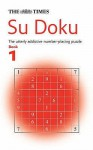 The 'Times' Su Doku: The Utterly Addictive Number Placing Puzzle - Wayne Gould