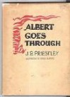 Albert Goes Through - J.B. Priestley