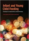 Infant and Young Child Feeding: Challenges to Implementing a Global Strategy - Fiona Dykes, Victoria Hall-Moran