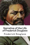 Narrative of the Life of Frederick Douglass - Frederick Douglass