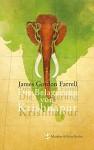 Die Belagerung von Krishnapur (German Edition) - James Gordon Farrell, Grete Osterwald, Pankaj Mishra