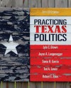 Practicing Texas Politics, 14th Edition - Lyle Brown, Joyce A. Langenegger, Ted Lewis, Sonia R. Garcia, Robert E. Biles