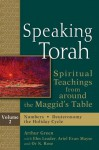 Speaking Torah: Spiritual Teachings from Around the Maggid's Table - Arthur Green, Ebn Leader, Mayse, Ariel Evan, Rose, Or N., Ariel Evan Mayse, Or N. Rose